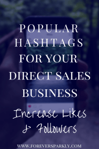 Looking to increase likes and followers on Instagram? Click to read the best hashtags for your direct sales business. Kristy Empol