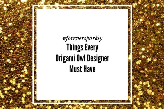 8 Things Every Origami Owl Designer Must Have