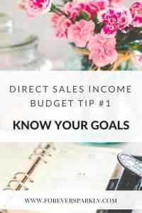 Budget Tip for Direct Sellers with Inconsistent Income. Know your goals and where your paycheck is going. Kristy Empol