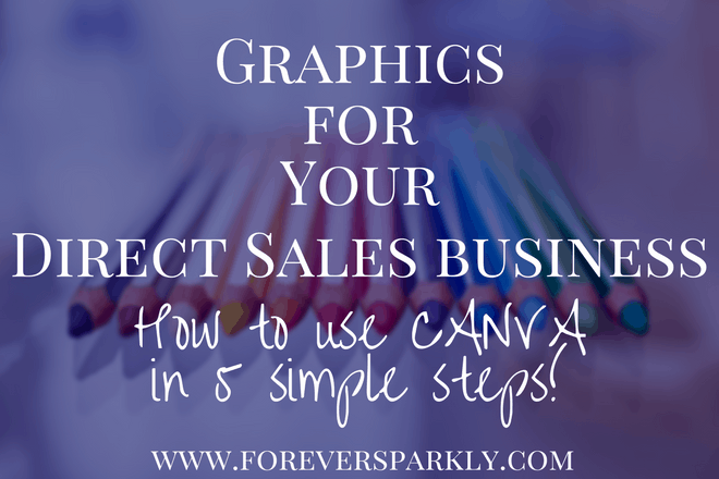 Graphics For Your Direct Sales Business: How To Use Canva in 5 Simple Steps