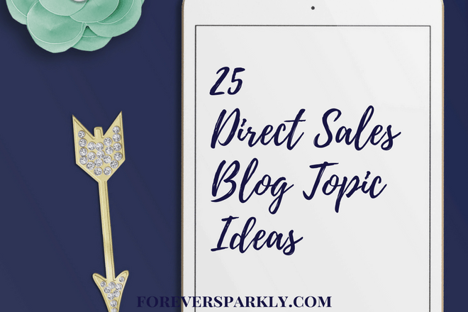 Blog Topic Ideas for your Direct Sales Blog: 25 Inspirational Ideas