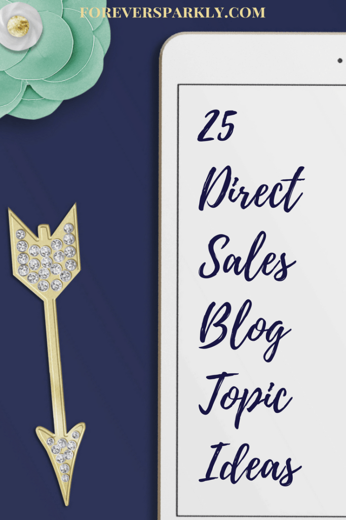 Blog Topic Ideas for your Direct Sales Blog. Click to see 25 direct sales blog ideas on what to write about. Kristy Empol