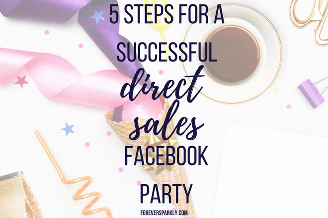 Wondering how to rock a direct sales Facebook Party? Click to read my 5 secrets on how to increase your sales and the hostess rewards! Kristy Empol