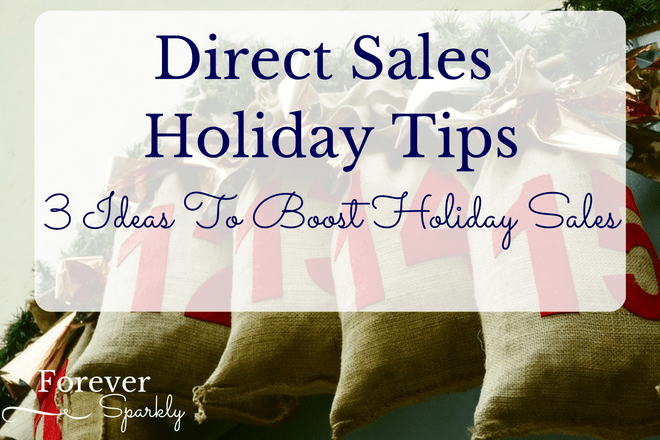 Direct Sales Holiday Tips: 3 Ideas to Boost Your Holiday Direct Sales Business!