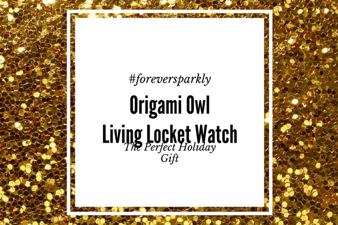 Origami Owl Living Locket Watch: The Perfect Holiday Gift