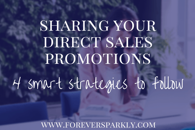 4 Smart Strategies for Sharing Your Direct Sales Promotions!