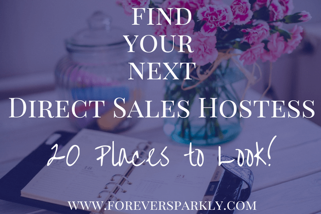 20 Places to Find Your Next Direct Sales Hostess
