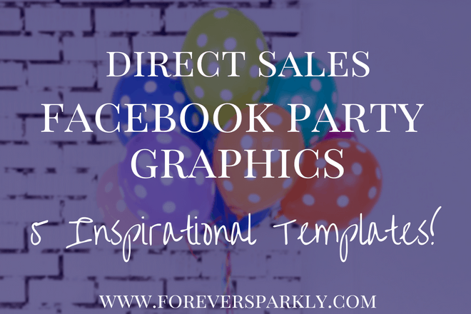 Need some inspiration when it comes to your direct sales Facebook party graphics? Click for 5 templates! Kristy Empol