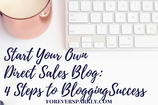 Start Your Own Direct Sales Blog: 4 Steps to Blogging Success