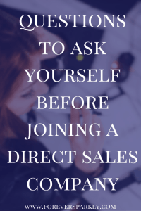 Thinking about joining a direct sales company? Take a peek at these 5 questions to consider before starting your direct sales journey. Kristy Empol