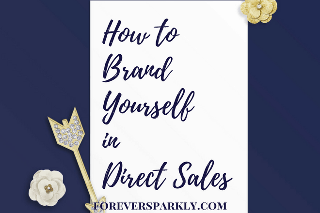 How to Brand Yourself in Direct Sales & Why You Shouldn't Brand Your Company