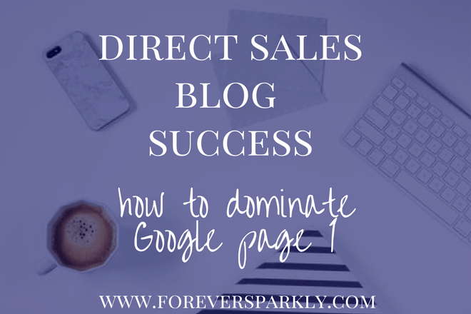 Direct Sales Blog Success: How to Dominate Google Page 1