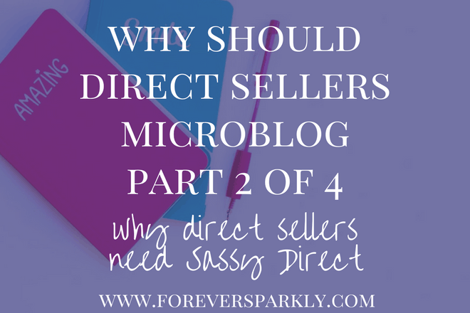 Why Should Direct Sellers Microblog? Part 2 of 4 Microblogging Series