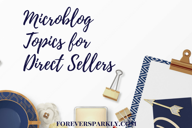 Microblog Topics for Direct Sellers: Part 3 of 4 Microblogging Series