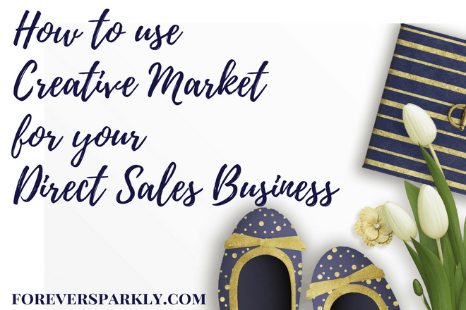 Using Creative Market For Your Direct Sales Business Social Media Posts