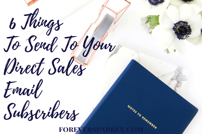 Having an email subscriber list for your direct sales business is one of the keys to success. But what do you write about? Click for 6 great ideas! Kristy Empol