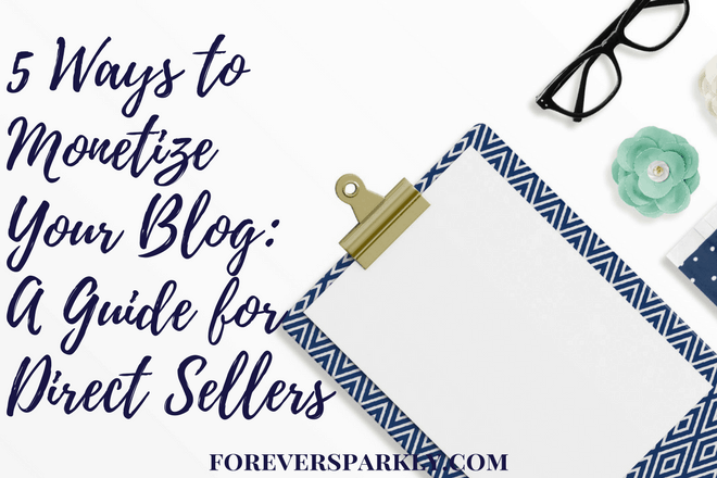 5 Ways to Monetize Your Blog: A Guide For Direct Sellers