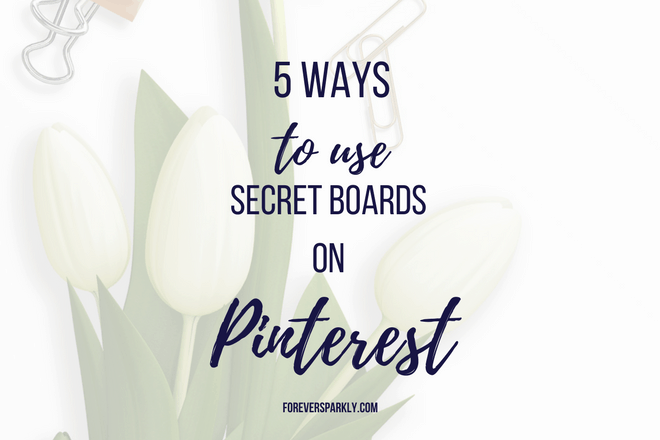 5 Ways to use Secret Boards on Pinterest for your Direct Sales Business