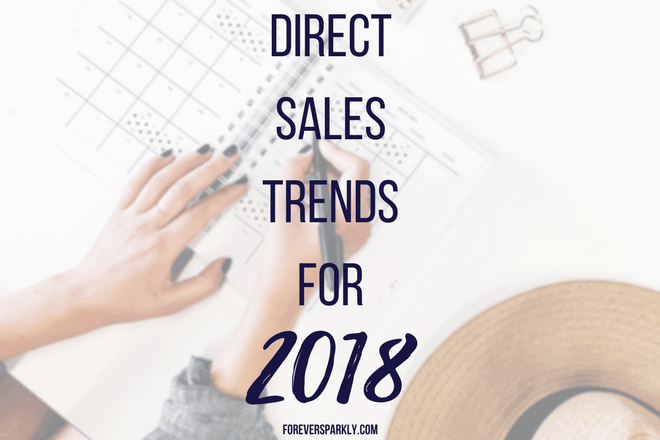 Direct Sales Trends for 2018 and How to Use Them to Grow Your Business