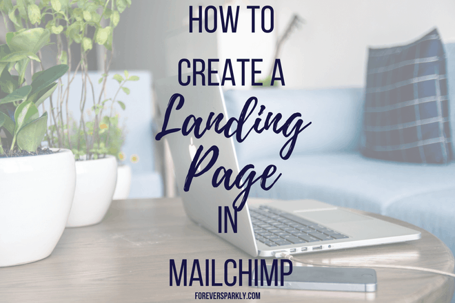 How to Create a Landing Page in MailChimp for Your Blog