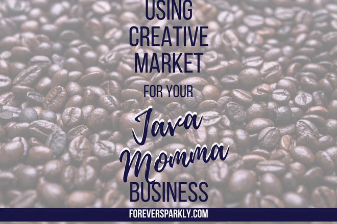 Using Creative Market for your Java Momma Coffee Direct Sales Business