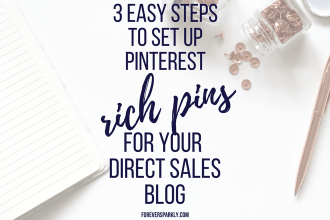 Wondering how to set up rich pins on Pinterest for your direct sales blog? Click to find just how easy it is to set up rich pins in 3 easy steps! Kristy Empol