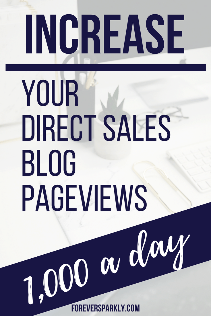 Wondering how to increase your direct sales blog page views & drive more traffic to your site? Click for all the tips on how to reach 1K page views a month! #directsales #blogger #passiveincome #pageviews