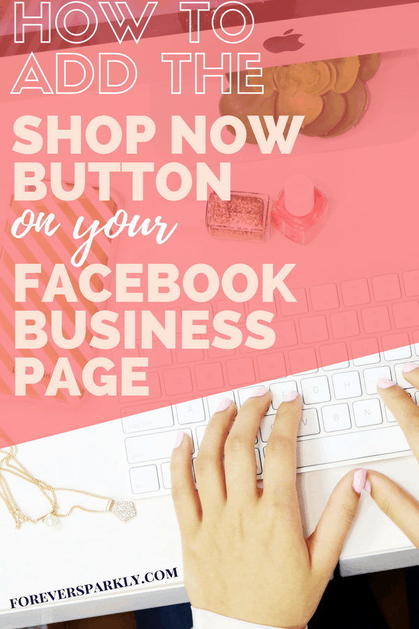 Wondering how to add the shop now button to your Facebook business page? Click for a quick guide on how to add this to your direct sales business page. #directsales #facebook #socialmedia #bloggingtips