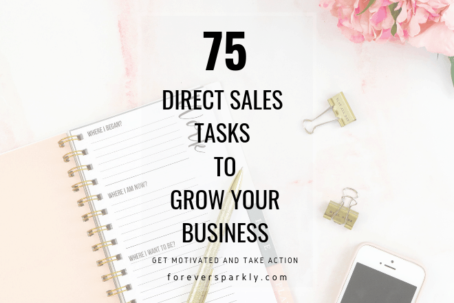 Click to read a comprehensive list of 75 direct sales tasks to grow your business. Most of these can be done in less than 10 minutes! Kristy Empol