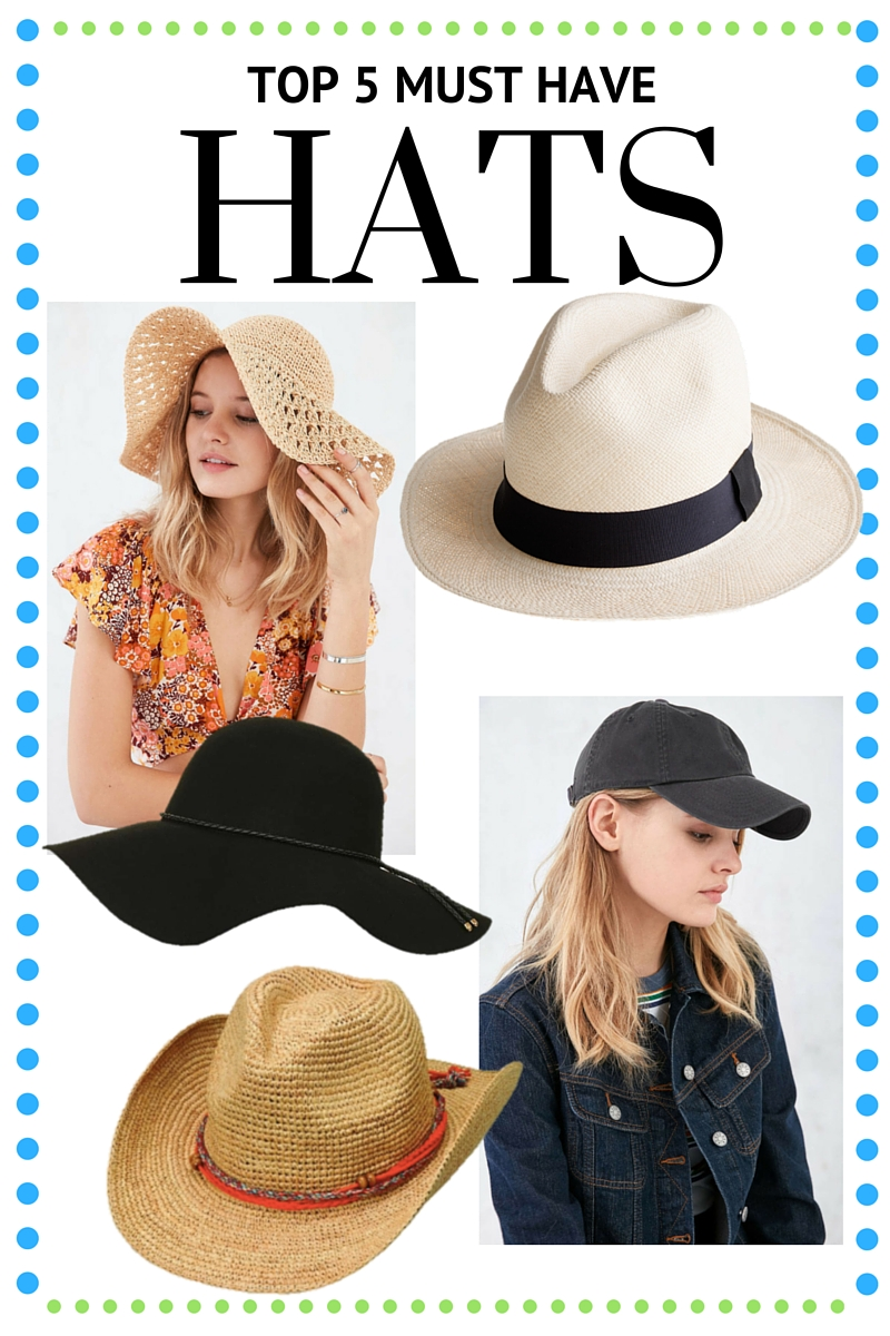 The Top 5 Must Have Hats