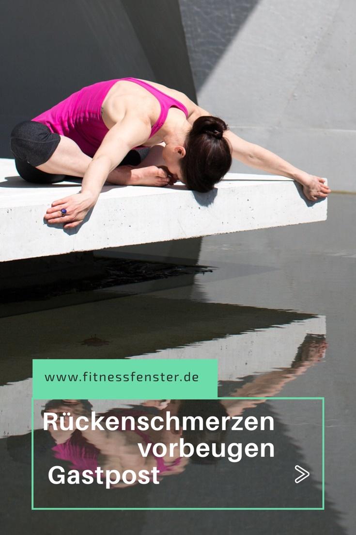 7 Tipps um Rückenschmerzen vorzubeugen // Gastpost auf www.fitnessfenster.de