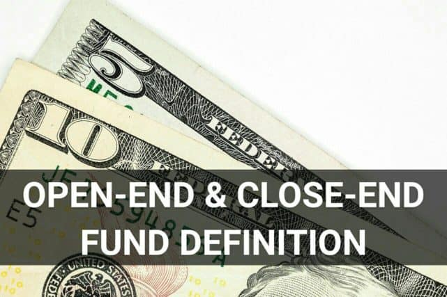 open-end and close-end fund definition