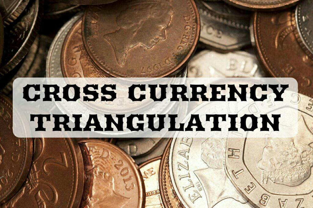 Cross Currency Triangulation Definition