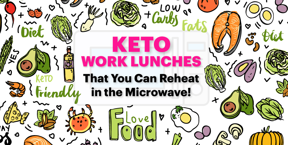 7 keto work lunches that you can reheat