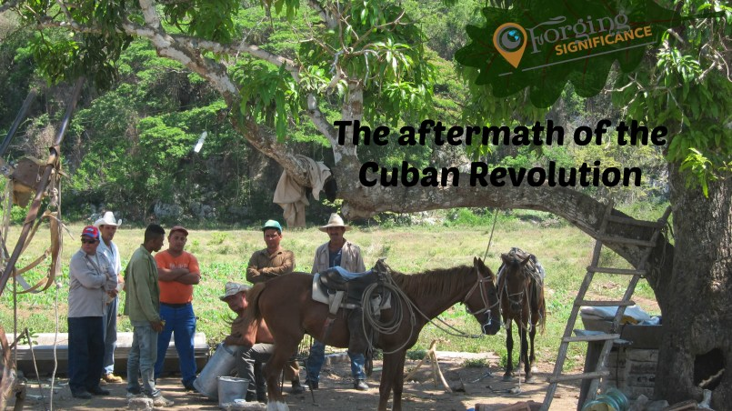 The aftermath of the Cuban Revolution