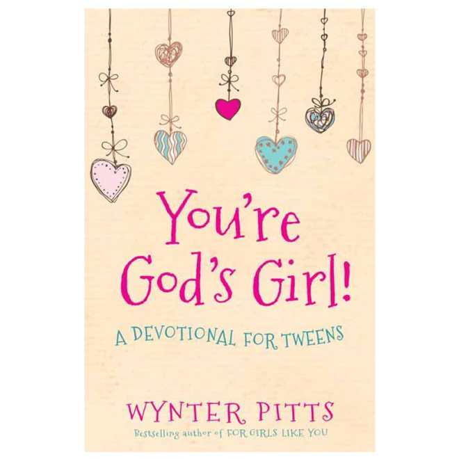 You're God's Girl: A Devotional for Tweens