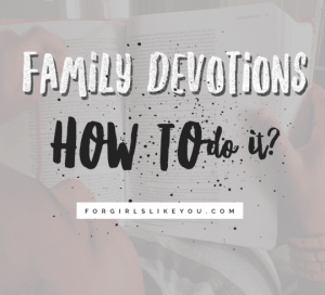 Tips for Your Family's Devotional Time