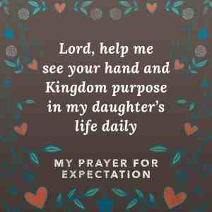 My Prayer and Expectations for My Daughter