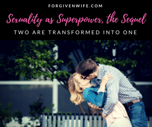 When a husband and wife come together, sharing the fullness of their sexuality with each other, the two are transformed into one. To me, that is the epitome of God's design for marriage.