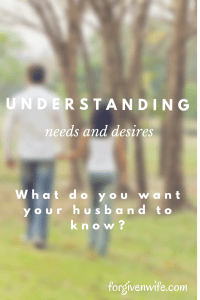 What do you want your husband to understand about your emotional and sexual needs?