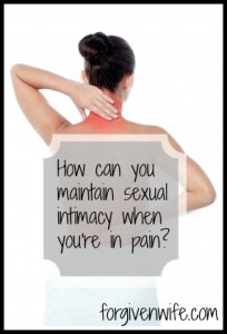 How can you maintain sexual intimacy when you're dealing with pain?