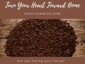 Our hearts can be drawn away from our marriages and our husbands if we are not careful.