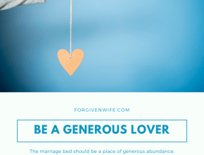 The marriage bed should be a place of generous abundance, where our love can increase and overflow.