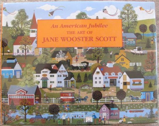 Jane Wooster Scott AN AMERICAN JUBILEE The Art of JANE WOOSTER SCOTT BOOK