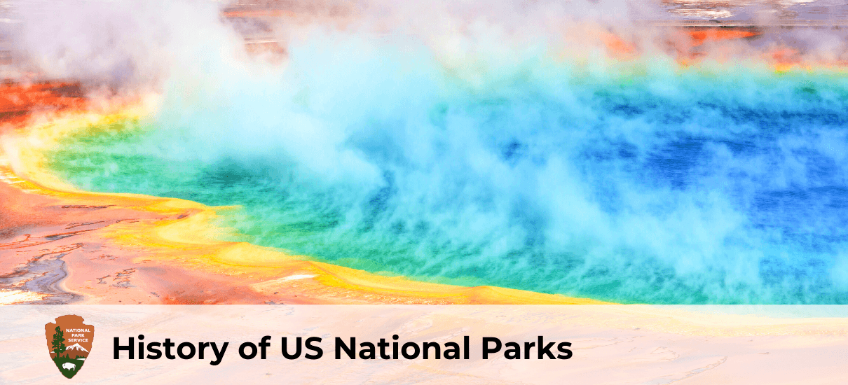 History of US national parks US national park history and information USA national park history national park service