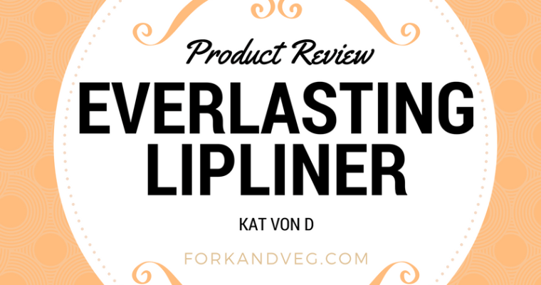 Product Review – Kat Von D – #EverlastingLipLiner #Contest