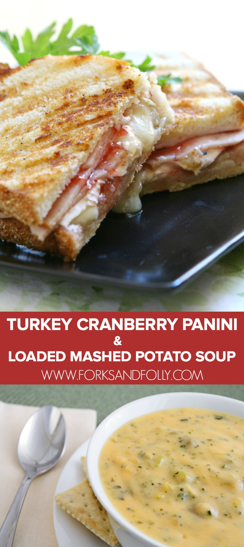 Thanksgiving Leftovers: Turkey Cranberry Swiss Panini and Loaded Mashed Potato Soup