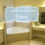#Organizedin2013: Create an In-Home Bathroom Retreat