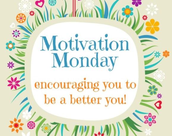 Motivation Monday, www.MomFavorites.com