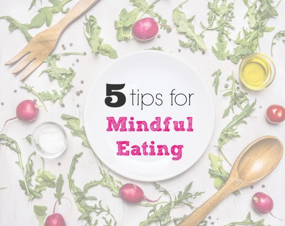 Fad diets? No thank you. Instead try these few tips for mindful eating so that you can enjoying food with less guilt.